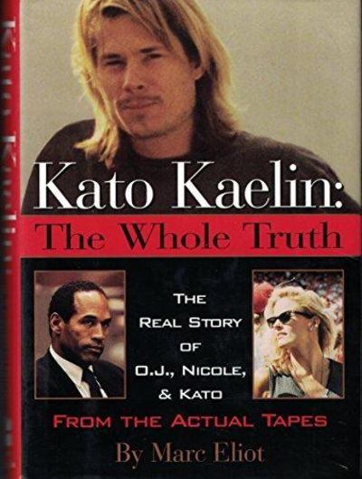 Image for Kato Kaelin: The Whole Truth (The Real Story of O.J., Nicole, and Kato from the Actual Tapes)