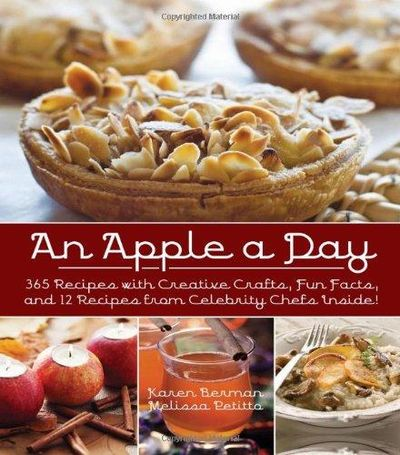Image for An Apple A Day: 365 Recipes With Creative Crafts, Fun Facts, And 12 Recipes From Celebrity Chefs Ins