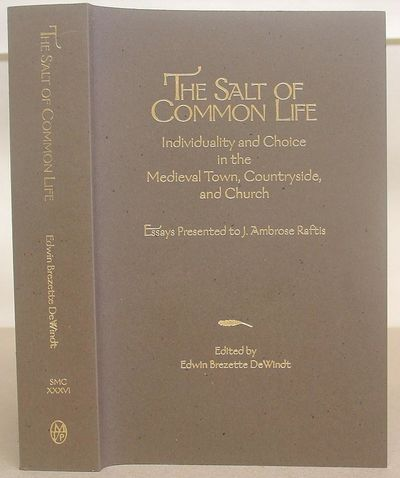 Image for The Salt of Common Life Individuality and Choice in the Medieval Town, Countryside, and Church  Essa