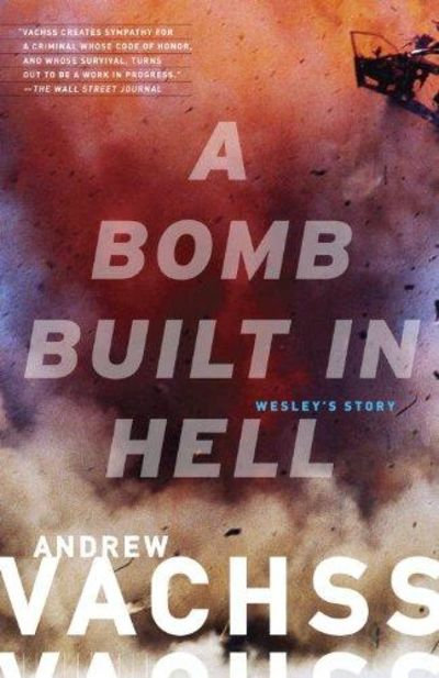Image for A Bomb Built in Hell: Wesley's Story (Vintage Crime/Black Lizard)