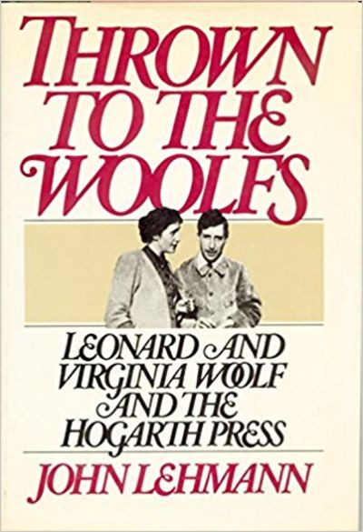 Image for Thrown To The Woolfs: Leonard And Virginia Woolf And The Hogarth Press