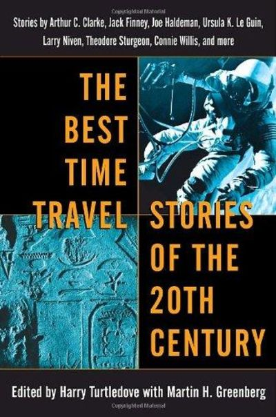 Image for The Best Time Travel Stories Of The 20th Century: Stories By Arthur C. Clarke, Jack Finney, Joe Hald