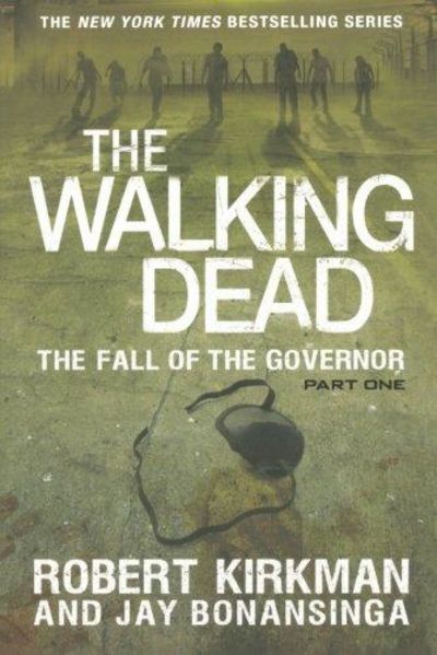 Image for The Walking Dead: The Fall Of The Governor: Part One (the Walking Dead Series)