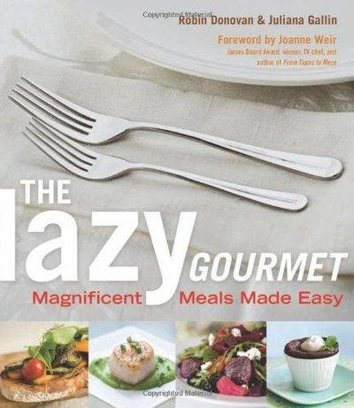 Image for The Lazy Gourmet : Magnificent Meals Made Easy