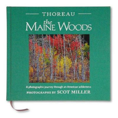 Image for Thoreau, The Maine Woods: A Photographic Journey Through An American Wilderness