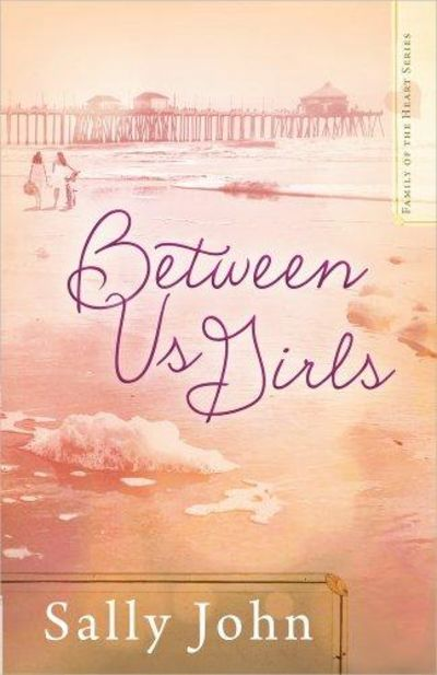 Image for Between Us Girls (Family of the Heart, Book 1)
