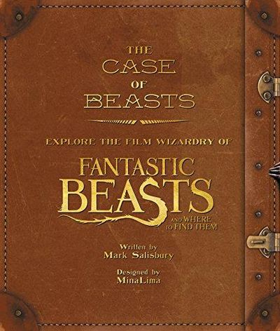 Image for The Case of Beasts : Explore the Film Wizardry of Fantastic Beasts and Where to Find Them