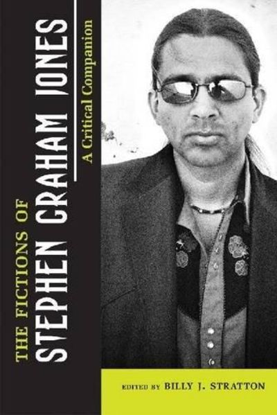 Image for The Fictions of Stephen Graham Jones: A Critical Companion (Signed)