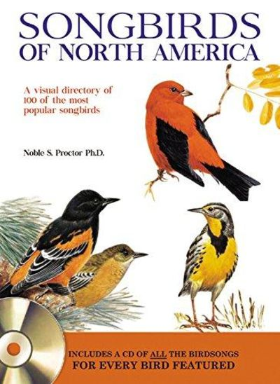 Image for The North American Songbirds Bible : A Visual Directory of 100 of the Most Popular Songbirds in Nort