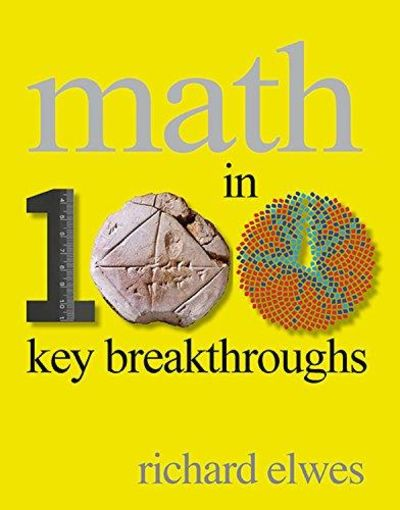 Image for Math In 100 Key Breakthroughs