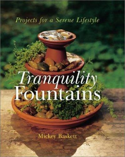 Image for Tranquility Fountains: Projects for a Serene Lifestyle