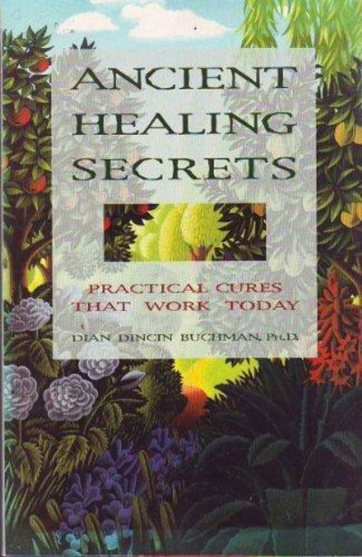 Image for Ancient Healing Secrets: Practical Cures That Work Today