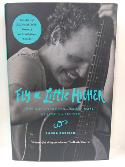 Image for Fly A Little Higher: How God Answered A Mom's Small Prayer In A Big Way
