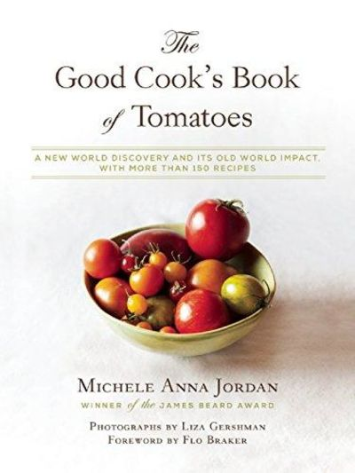 Image for The Good Cook's Book of Tomatoes: A New World Discovery and Its Old World Impact, with more than 15s