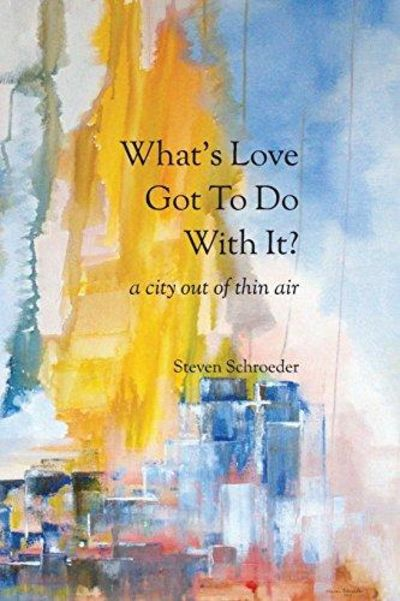 Image for What's Love Got to Do with It?: a city out of thin air