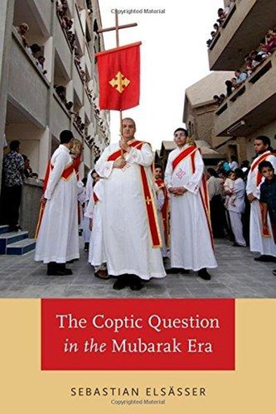 Image for The Coptic Question in the Mubarak Era