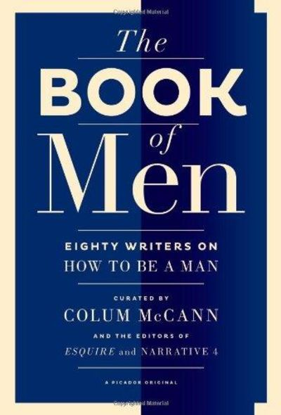 Image for The Book of Men : Eighty of the World's Best Writers on How to Be a Man