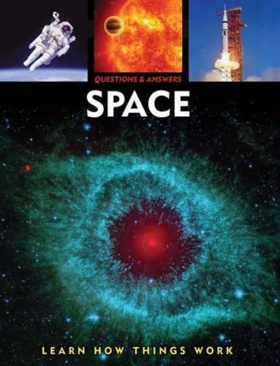 Image for Questions and Answers : Space: Learn How Things Work