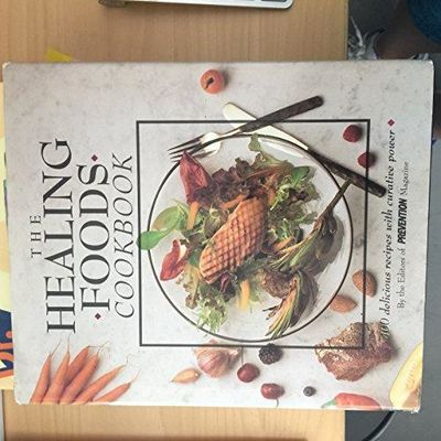 Image for The Healing Foods Cookbook: 400 Delicious Recipes With Curative Power