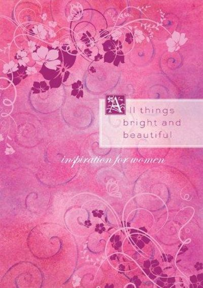 Image for All Things Bright and Beautiful: Inspiration from the Beloved Hymn