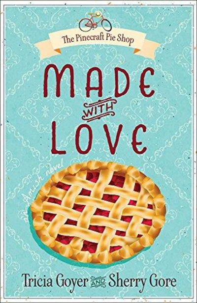 Image for Made with Love (The Pinecraft Pie Shop, Book 1)
