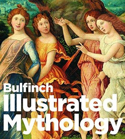 Image for Bulfinch Illustrated Mythology