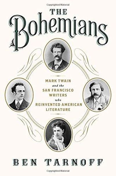 Image for The Bohemians: Mark Twain and the San Francisco Writers Who Reinvented American Literature