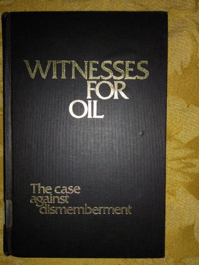 Image for Witness for Oil: The case against dismemberment