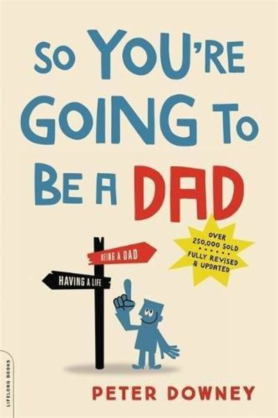 Image for So You're Goind to Be a Dad (Revised Edition)