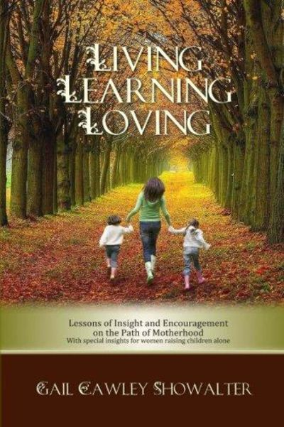 Image for Living, Learning, Loving : Lessons of Insight and Encouragement on the Path of Motherhood (Signed)