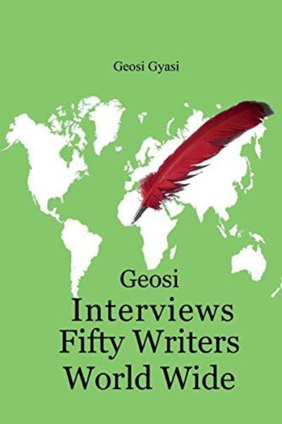 Image for Geosi Interviews Fifty Writers World Wide