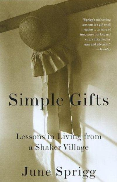 Image for Simple Gifts: Lessons In Living from a Shaker Village