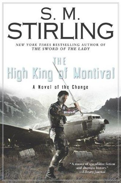 Image for The High King Of Montival: A Novel Of The Change (Change Series)