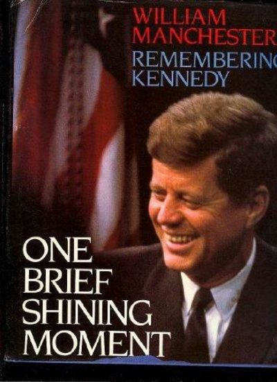 Image for One Brief Shining Moment: Remembering Kennedy