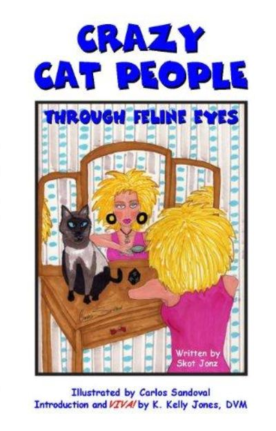 Image for Crazy Cat People: Through Feline Eyes (SIGNED)