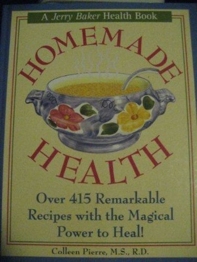 Image for Homemade Health: Over 415 Remarkable Recipes With The Magical Power To Heal!