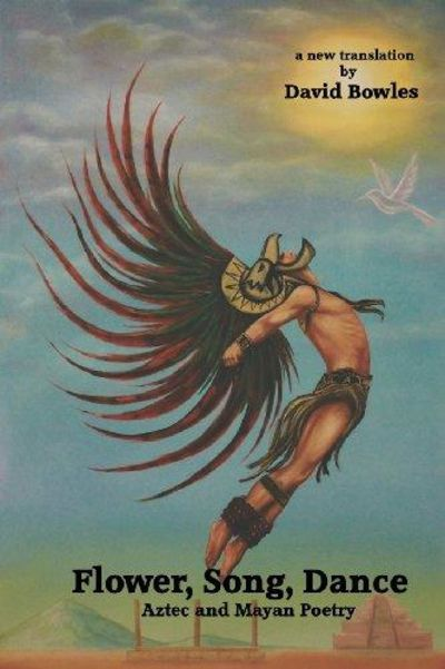 Image for Flower, Song, Dance: Aztec and Mayan Poetry