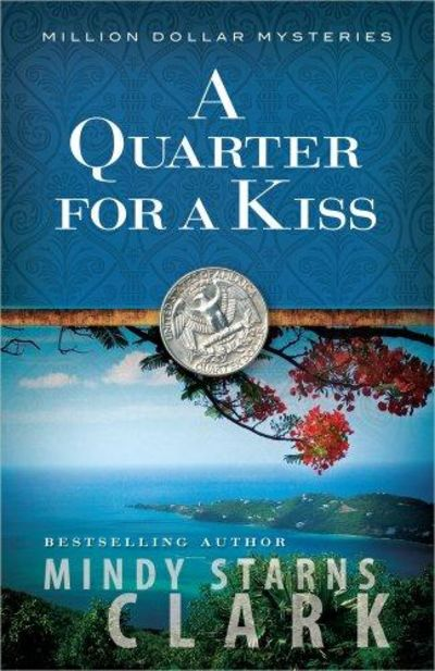 Image for A Quarter for a Kiss (The Million Dollar Mysteries, Book 4)