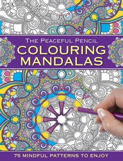 Image for The Peaceful Pencil : Colouring Mandalas