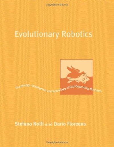 Image for Evolutionary Robotics: The Biology, Intelligence, and Technology of Self-Organizing Machines (Intel)