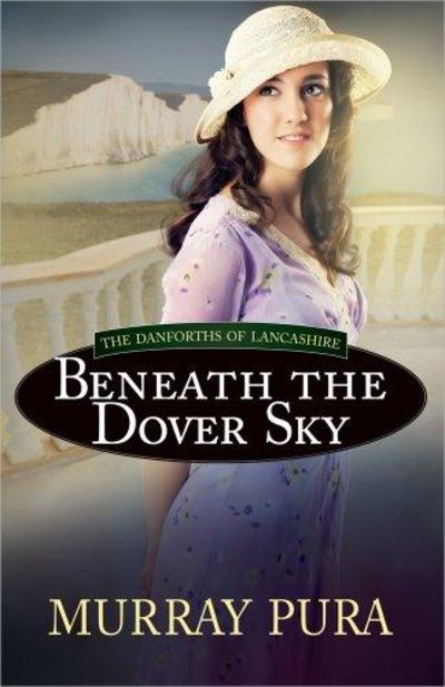 Image for Beneath the Dover Sky (The Danforths of Lancashire, Book 2)