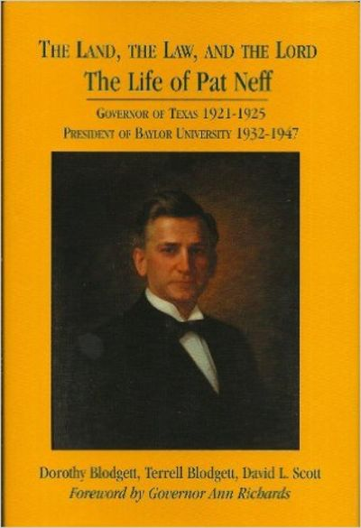 Image for The Land, the Law and the Lord: The Life of Pat Neff, Governor of Texas 1921-1925.(SIGNED)