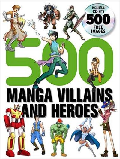 Image for 500 Manga Heroes and VillainsHeroes and Villains