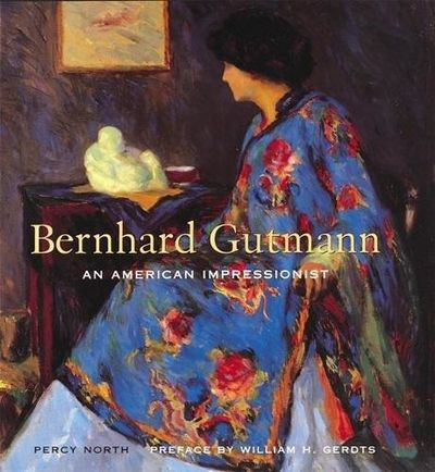 Image for Bernhard Gutmann: An American Impressionist, 1869-1936