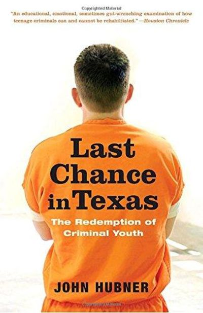 Image for Last Chance In Texas: The Redemption Of Criminal Youth