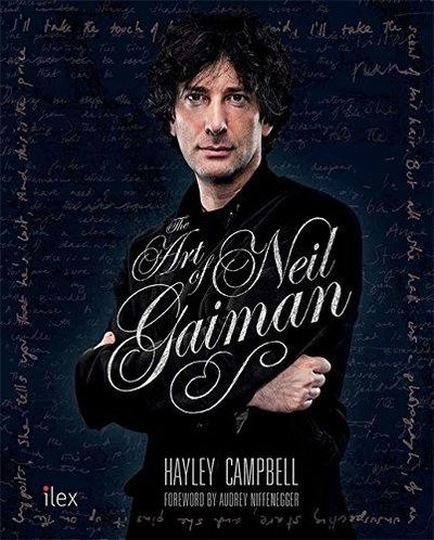 Image for The Art Of Neil Gaiman: The Visual Story Of One Of The World's Most Vital Creative Forces
