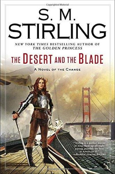 Image for The Desert And The Blade: A Novel Of The Change (Change Series)
