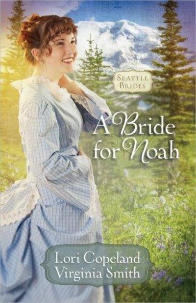Image for A Bride for Noah (Seattle Brides, Book 1)