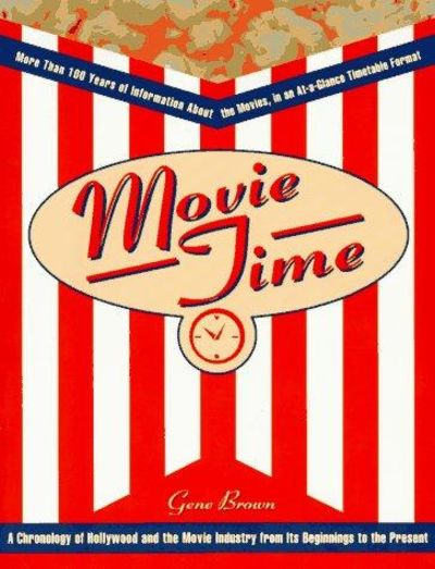 Image for Movie Time: A Chronology Of Hollywood And The Movie Industry