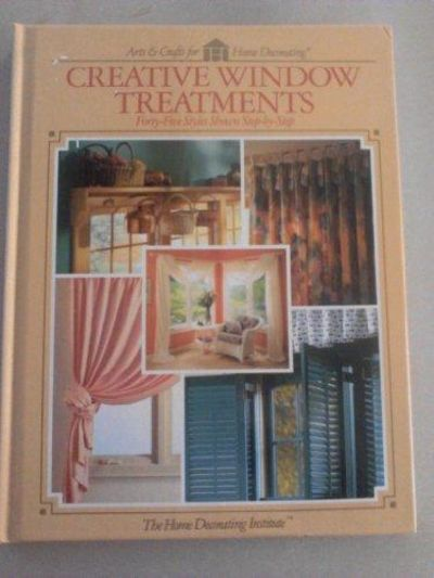 Image for Creative Window Treatments:  Forty-Five Styles Shown Step-by-Step